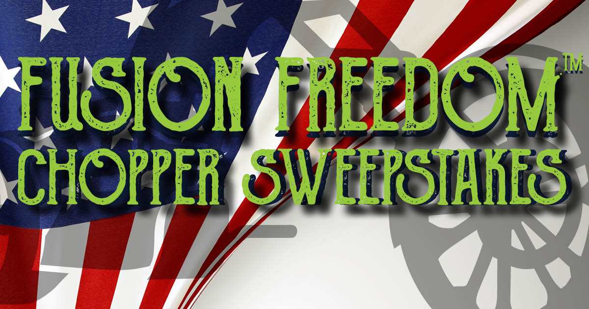 Fusion Freedom Chopper Sweepstakes